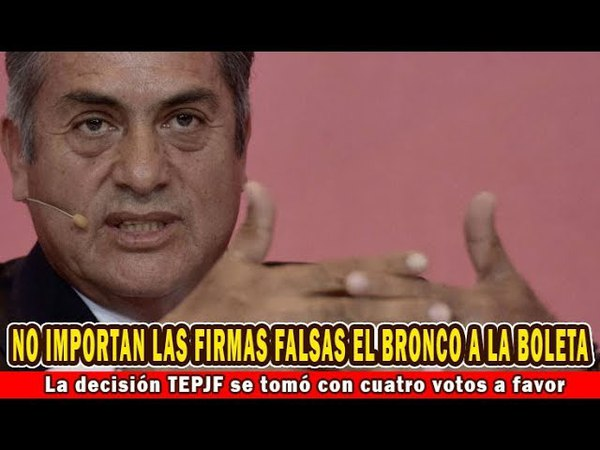 """El TEPJF avala la candidatura presidencial de """"El Bronco"""""""