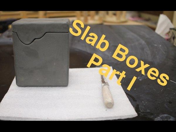 Hard Slab Boxes Part I pottery I 2017