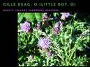 Gille Beag, O (Little boy, O) - Gaelic lullaby - HARMONY VERSION