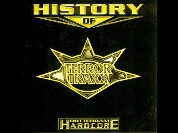HISTORY [of] TERROR TRAXX - FULL CD 62:19 MIN - ROTTERDAM HARDCORE 1998 HD HQ HIGH QUALITY