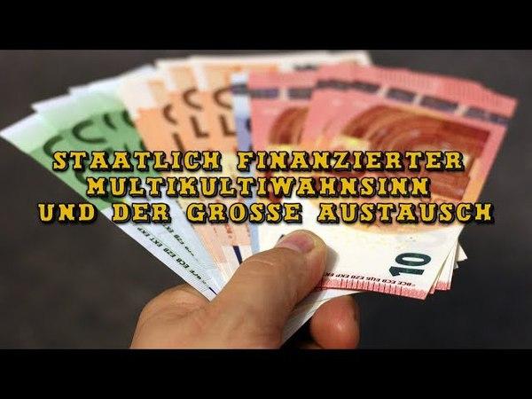 Staatlich finanzierter Multikultiwahnsinn und der große Austausch