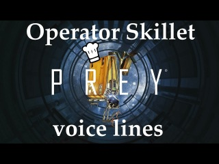 [Prey] All voice lines for Operator Skillet