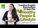 Creative English Expressions to talk about 'Healthy people Life style' – Free English Lessons