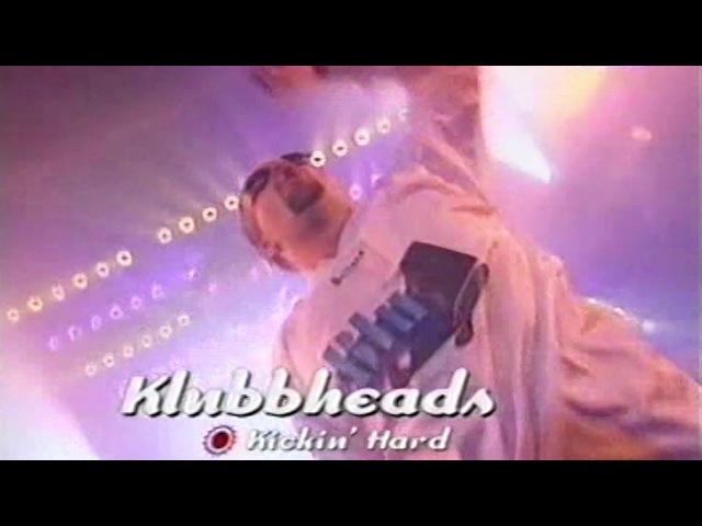 Klubbheads - Kickin Hard (Live @ Club Rotation) (1998)