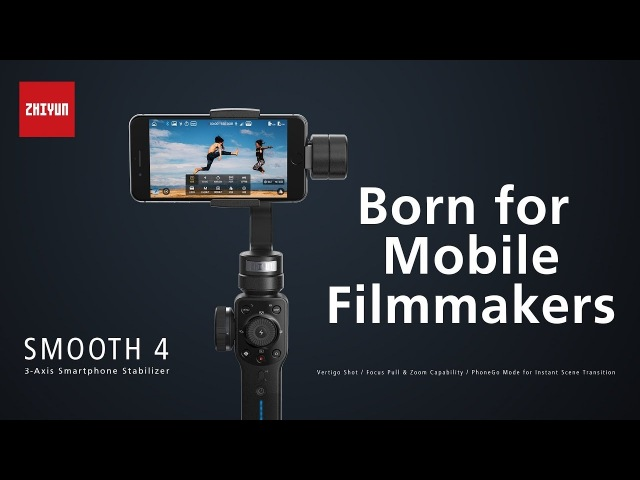 ZHIYUN Smooth 4 - Born for Mobile Filmmakers