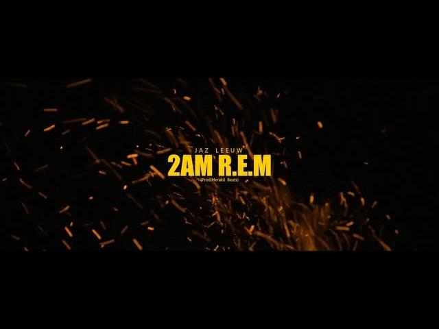 Jaz Leeuw 2AM R E M Prod Merakii Beats