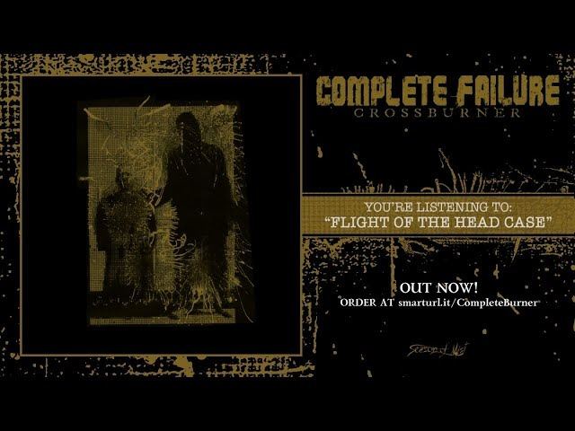 Complete Failure - Flight of The Head Case