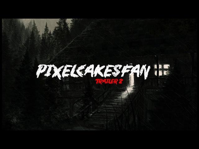 ТРЕЙЛЕР 2 К КАНАЛУ \ PixelCakesFan