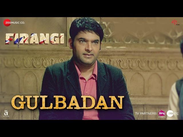 Gulbadan | Firangi | Kapil Sharma Maryam Zakaria | Mamta Sharma |Devenderpal Singh| Jatinder Shah