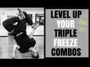 Triple Freeze Combos: Bboy Secrets To Improve   Detailed Bboy Tutorial   Bboy Conditioning
