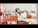 Karol Sevilla I Mis 5 Deportes Favoritos I 5DeportesFavoritos