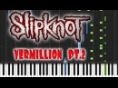 Slipknot - Vermillion Pt. 2 Piano Cover [Synthesia Piano Tutorial]