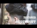 Mens Haircut 2018 Textured Messy Quiff Kiểu tóc hợp nhiều độ tuổi