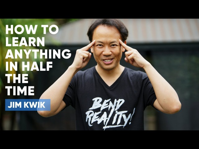 How To Learn Anything In Half The Time Jim Kwik
