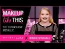 Extra Show 08 Make Metallics Happen Maybelline New York