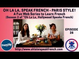 Web series Ep #26 Talk Professional life in French - Season 2 Oh La La Speak French, Paris Style