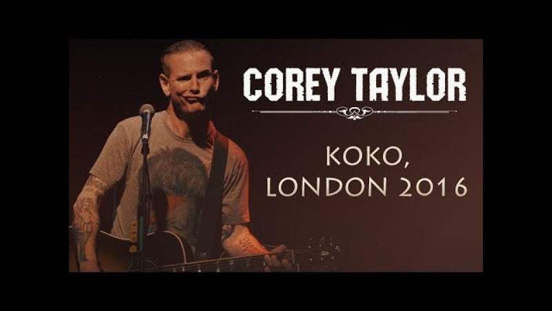 Corey Taylor - Snuff Spit It Out [Live In London 2016]