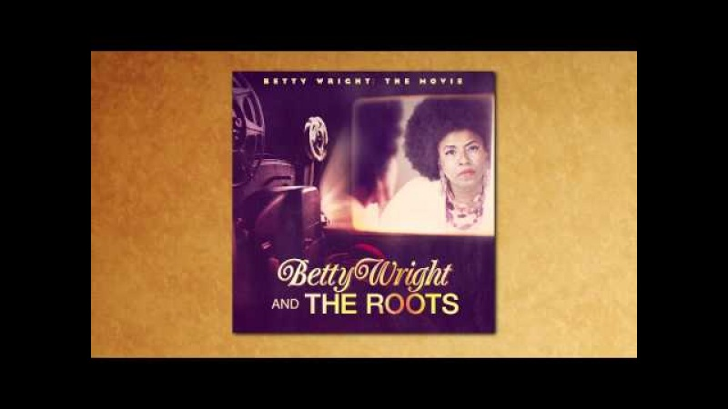 Betty Wright The Roots In The Middle Of The Game