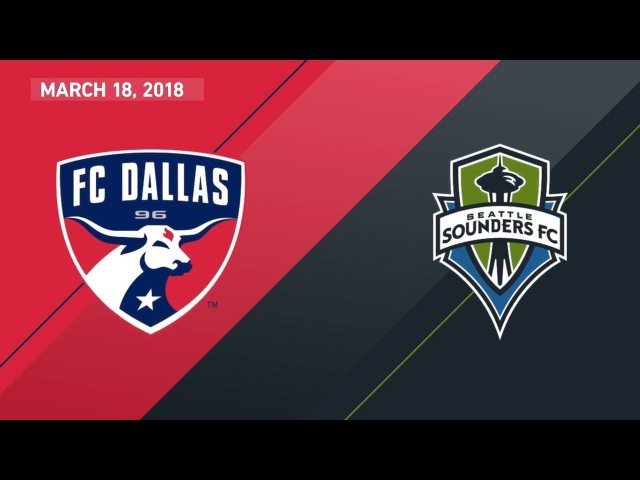 HIGHLIGHTS: FC Dallas vs. Seattle Sounders FC | March 18, 2018