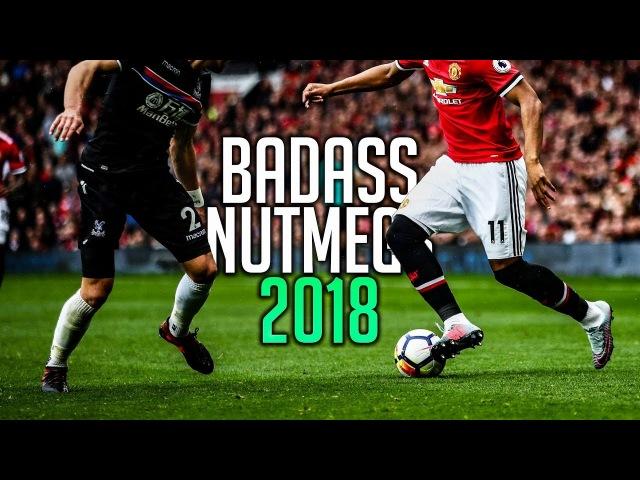 Ultimate Nutmeg Skills 2018 • Magical Pannas Show ᴴᴰ