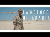 Lawrence of Arabia A Retrospective