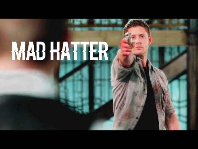 Mad Hatter | Crazy!TFW | Supernatural {Collab}