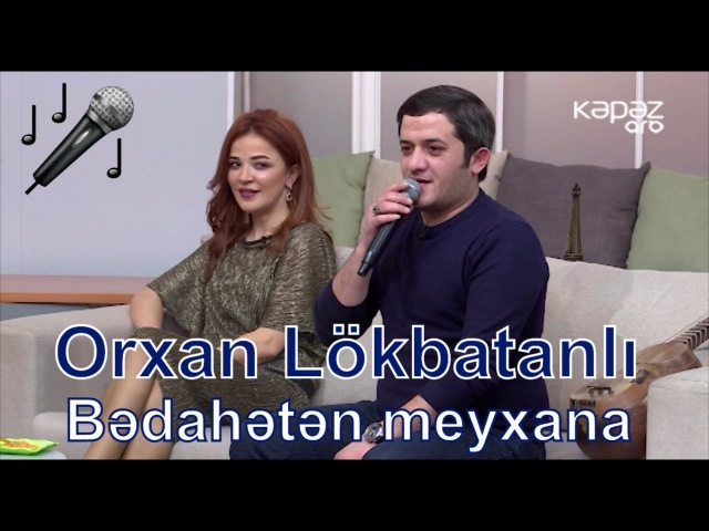 Orxan Lökbatanlı - Bədahətən meyxana