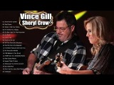 Sheryl Crow, Vince Gill Greatest Hits Full Album - Best Coutry Songs Of Sheryl Crow, Vince Gill