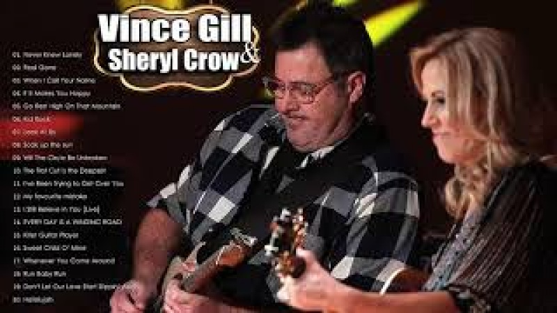 Sheryl Crow Vince Gill Greatest Hits Full Album Best Coutry Songs Of Sheryl Crow Vince Gill