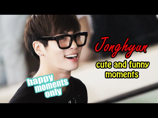 JONGHYUN, THATS HOW WELL REMEMBER YOU (happy moments) ♥