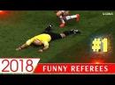 ⚽ FUNNY FOOTBALL REFEREE 2018 • FALL • TROLL • CRAZY MOMENTS 1