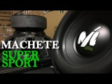 НОВЫЕ САБВУФЕРЫ Machete Super Sport!