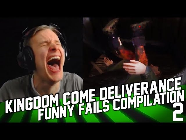 Kingdom Come: Deliverance Funny Moments and Fails 2 Compilation (February 2018)