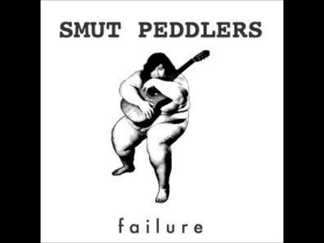 Smut Peddlers - Failure