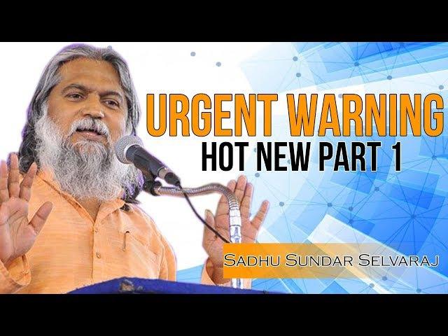 URGENT WARNING Hot New Part 1 ★ Sadhu Sundar Selvaraj Prophecy ★