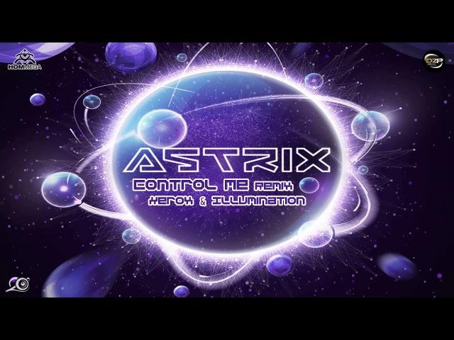 Astrix Sub6 - Control Me (Xerox Illumination Remix)