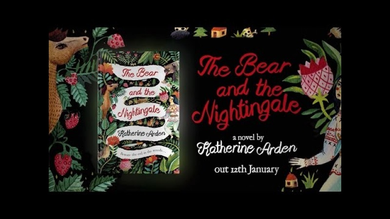 Book trailer: The Bear and the Nightingale by Katherine Arden