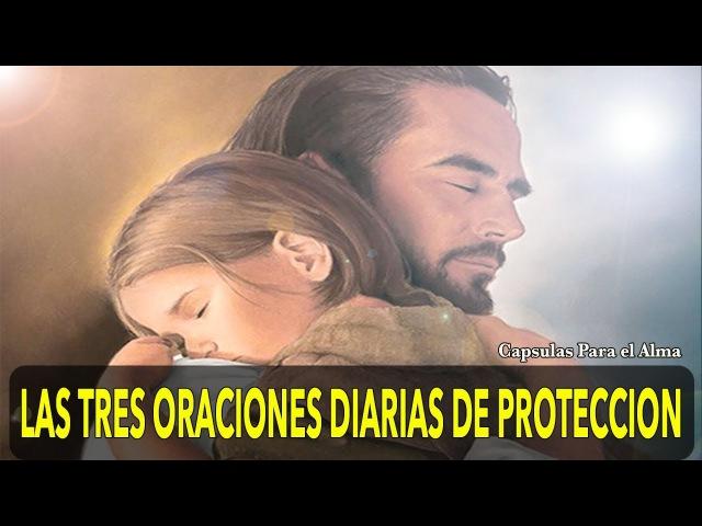 LAS 3 ORACIONES DIARIAS DE PROTECCIÓN - Salmo 91, Salmos 23 y Salmo 27