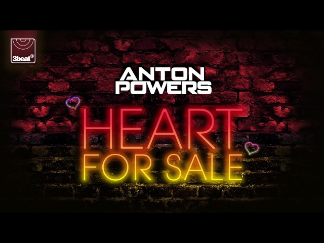 Anton Powers - Heart For Sale (Radio Edit)