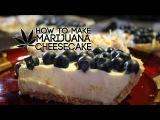 How To Make Marijuana Cheesecake (No-Bake Cannabis Infused Cheesecake) Cannabasics #32 #highway420