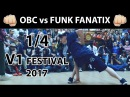 OBC vs Funk Fanatix | 1/4 | 3x3 breaking | V1 FESTIVAL | SPB | 09.07.17
