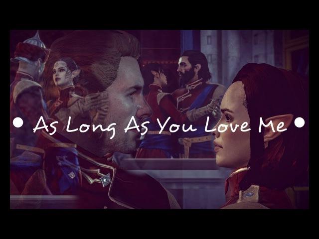 Cullen/Solas/Blackwall/Lavellan~As Long as You Love Me