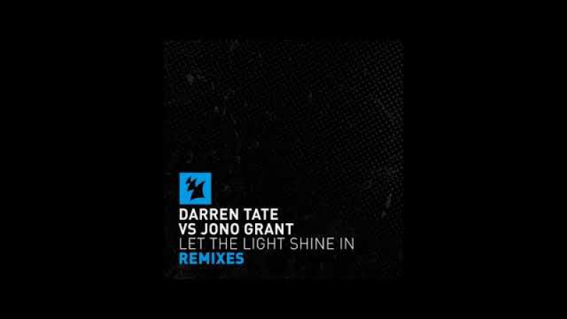 Darren Tate vs Jono Grant - Let The Light Shine In (2nd Phase Extended Remix)