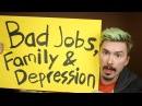 Bad jobs Family and Depression