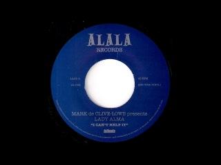 Mark De Clive-Lowe Presents Lady Alma - I Can't Help It [Alala] 2010 Neo Soul 45