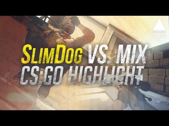 ▲ CS:GO SlimDog vs. MIX @ AWP ACE