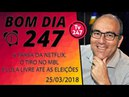 Bom dia 247 (25/3/18) - A farsa da Netflix, o tiro no MBL e Lula livre