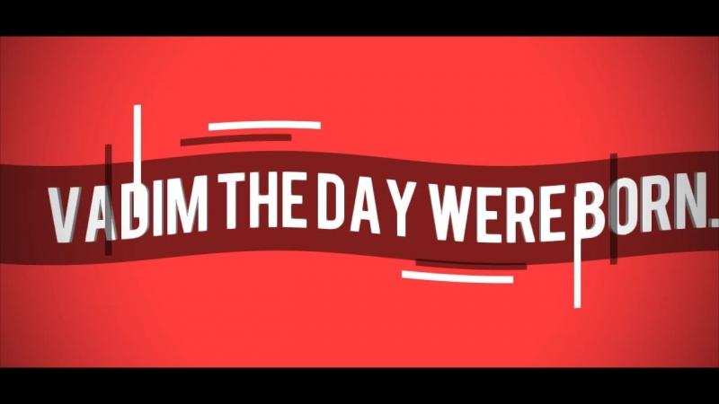 The day were born.