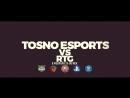 Tosno eSports vs RTG