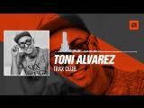 Toni Alvarez - Trax Club 11-03-2016